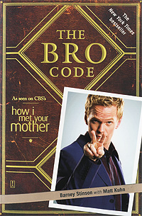 Barney Stinson & Matt Kuhn: The Bro Code